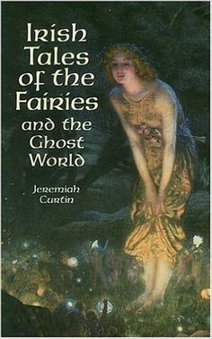 Irish Tales of the Fairies by Jeremiah Curtin – BRIARWOOD