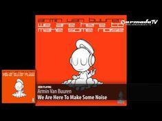 De nieuwe track van Armin van Buuren, 'We Are Here To Make Some Noise', is het officiële strijdlied in de EK campagne van Radio 538. De single komt vandaag uit op platenlabel Armada Music en zal in uitingen van Radio 538 worden opgenomen.