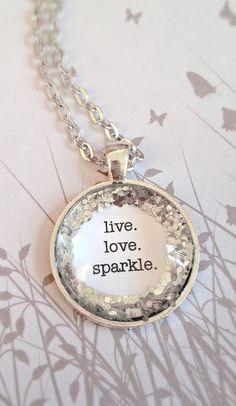 Live. Love. Sparkle. Silver glitter quote necklace