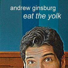 Andrew Ginsburg: Eat The Yolk (Album Review)