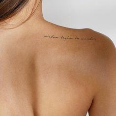Wisdom Begins In Wonder Temporary Tattoo (Set of – Tattoo Pattern Shoulder Tattoo Quotes, Back Of Shoulder Tattoo, Shoulder Tattoos For Women, Collar Bone Tattoo Quotes, Colar Bone Tattoo, Shoulder Blade Tattoos, Tattoo Placement Shoulder, Small Quote Tattoos, Small Meaningful Tattoos