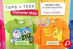 Firstcry is offering Flat 25% off on orders above Rs.750 on #TopsnTees Character Shop including #MickeyMouse,  #Doremon, #Pokemon, #KungFuPanda. Firstcry Coupon Code – FC25CFF  http://www.paisebachaoindia.com/tops-n-tees-character-shop-flat-25-off-firstcry/