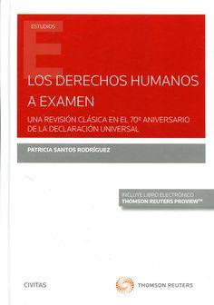 Los derechos humanos a examen : una revisión clásica en el 70º aniversario de la declaración universal / Patricia Santos Rodríguez Civitas Thomson Reuters, 2017 Advertising, Saints, Human Rights, Studio