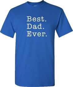 BEST DAD EVER T-Shirt! Show your love to your dad this year by giving him a Father's Day T-Shirt!!! Father's Day tshirt collection available in many colors and designs! Order yours TODAY and get FREE SHIPPING #fathersday #dad #father #freeshipping #tshirt #cool #bestdadever #best #bestdad