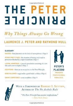 The Peter Principle: Why Things Always Go Wrong von Laurence J. Peter, http://www.amazon.de/dp/0062092065/ref=cm_sw_r_pi_dp_TPTtrb1FSAXAP
