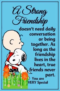 A strong friendship snoopy and Charlie Brown Charlie Brown Und Snoopy, Meu Amigo Charlie Brown, Charlie Brown Quotes, Peanuts Quotes, Snoopy Quotes, Bestest Friend, Best Friend Quotes, Special Friend Quotes, Friend Poems