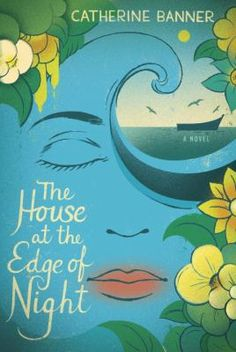 Cover image for The house at the edge of night / Catherine Banner.