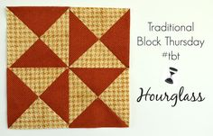 https://www.pennyrosefabrics.com/blog/2015/07/23/traditional-block-thursday-hourglass/