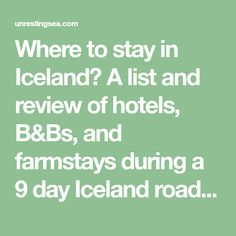 Where to stay in Iceland? A list and review of hotels, B&Bs, and farmstays during a 9 day Iceland road trip around Ring Road.