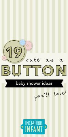 "19 ""Cute as a Button"" baby shower ideas!!! #babyshower"