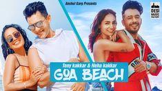 Goa Beach Lyrics is the latest Hindi song sung by Tony Kakkar and Neha Kakkar. Goa Beach Song lyrics are written by Tony Kakkar who has also given its music featuring Aditya Narayan, kat Kristian. Beach Song Lyrics, Beach Songs, Latest Song Lyrics, New Lyrics, Album Songs, Music Songs, Music Videos, Piano Music, Nepali Song