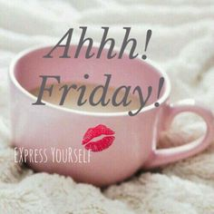 Have a Happy Friday! Have a Happy Friday! Good Morning Friday, Friday Love, Finally Friday, Hello Friday, Good Morning Coffee, Friday Weekend, Good Morning Good Night, Happy Friday Quotes, Sunday Quotes