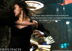 """shewhohangsoutincemeteries:  FireflyFacts 4/98   Serenity (Film) """"Summer Glau trained for three months with fight choreographers before principal photography for SERENITY (FILM) began."""""""