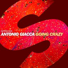 Antonio Giacca - Going Crazy (Out Now) by Spinnin' Records | Free Listening on SoundCloud