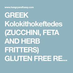 GREEK Kolokithokeftedes (ZUCCHINI, FETA AND HERB FRITTERS) GLUTEN FREE RECIPE