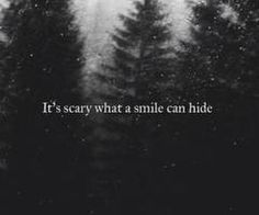Just because someone is smiling doesn't mean they are ok.