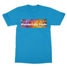 Fearfully and Wonderfully Made unisex T-Shirt