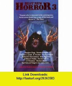 Best New Horror 3 (9780786700288) Stephen Jones, Ramsey Campbell , ISBN-10: 0786700289  , ISBN-13: 978-0786700288 ,  , tutorials , pdf , ebook , torrent , downloads , rapidshare , filesonic , hotfile , megaupload , fileserve