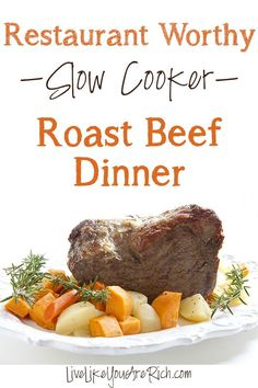 Restaurant Worthy Slow Cooker Roast Beef Dinner- shared with me by a famous restaurant. Super good!
