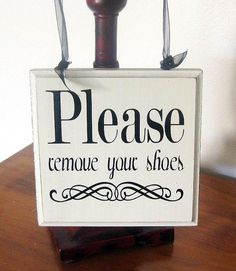 Please Remove Shoes Sign, Please Take Off Your Shoes, Solid Wood Sign. $14.50, via Etsy.