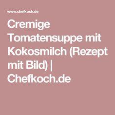 Cremige Tomatensuppe mit Kokosmilch (Rezept mit Bild)   Chefkoch.de