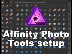 Affinity Photo Tools Setup Tutorial - YouTube