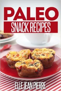 Paleo Snack Recipes: Healthy And Delicious Paleo Snacks. (Simple Paleo Recipe Series) - Kindle edition by Elle Jean Pierre. Cookbooks, Food & Wine Kindle eBooks @ Amazon.com.