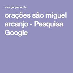orações são miguel arcanjo - Pesquisa Google
