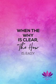 When the why is clear the how is easy - ManifestationStyle.com - #quotes #inspirationalquotes #creativequotes #positivequotes #goodvibes #positivevibes #inspiration #motivationalquotes #motivation