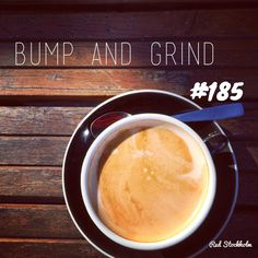 Bump and Grind. Brisbane. 365 coffees. 365 cafes. 365 days.