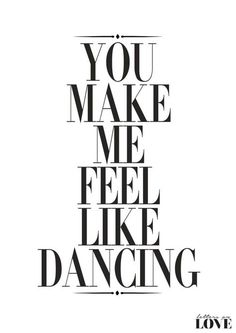 You Make Me Feel Like Dancing Fashion Poster by lettersonlove
