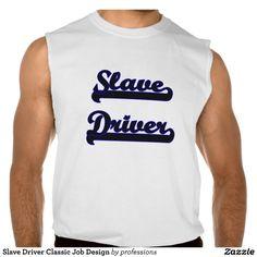 Slave Driver Classic Job Design Sleeveless Shirts Tank Tops