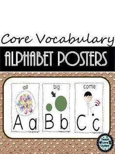 In this product you will get 26 posters (one for each letter of the alphabet).These posters have words that are represented as CORE vocabulary. CORE vocabulary is important for all students to know and understand. Each poster not only has the word on it that starts with that letter but, it also has a visual to help students understand that meaning of the word as well.