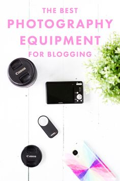 The Best Photography Equipment for Blogging | Feeling lost on what you need to create gorgeous photos for your blog? Check out our favorite equipment that we use on the regular (starting at just $8!) | Blogging Tips | Entrepreneur