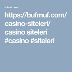 https://bufmuf.com/casino-siteleri/ casino siteleri #casino #siteleri