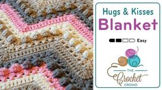 Crochet Hugs + Kisses Baby Blanket Pattern + Tutorial