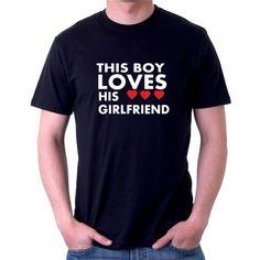 This boy loves his Girlfriend - Pánské tričko s vtipným potiskem Love Him, Girlfriends, Boys, Mens Tops, T Shirt, Birthdays, Diy Projects, Baby Boys, Tee Shirt
