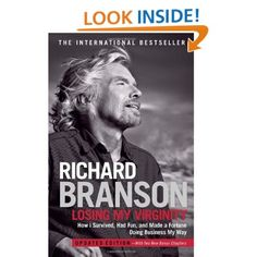 Losing My Virginity: How I Survived, Had Fun, and Made a Fortune Doing Business My Way: Richard Branson: 9780307720740: Amazon.com: Books