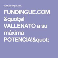"""FUNDINGUE.COM """"el VALLENATO a su máxima POTENCIA!"""" News"""