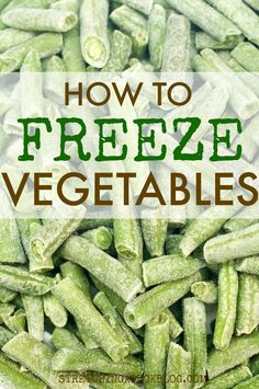 how to freeze vegetables tips and tricks - the BEST way to freeze vegetables and get the biggest bang for your buck! #freezer #vegetables #freezercooking