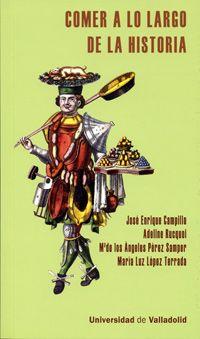 Comer a lo largo de la historia. http://kmelot.biblioteca.udc.es/record=b1542577~S1*gag