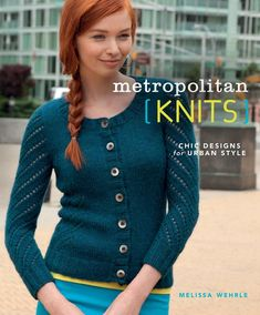 Metropolitan Knits. Chic Designs for Urban Style. — HandMade