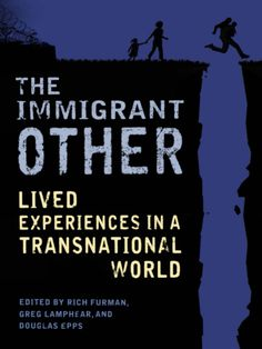 Buy The Immigrant Other: Lived Experiences in a Transnational World by Douglas Epps, Greg Lamphear, Rich Furman and Read this Book on Kobo's Free Apps. Discover Kobo's Vast Collection of Ebooks and Audiobooks Today - Over 4 Million Titles! Social Work Practice, Similarities And Differences, Immigration Policy, University Of Washington, Associate Professor, Back Home, Book Format, New Books, Knowledge