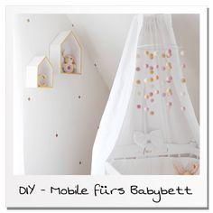 - DIY ~ Mobile fürs Babybett -