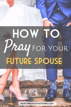 Are you a Christian single wanting to get married some day?? Well learn how to pray for your future spouse today!