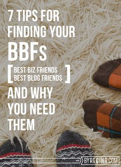 How to find your BBFs (best biz friends or best blog friends) and why you need them