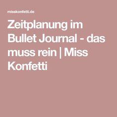Zeitplanung im Bullet Journal - das muss rein | Miss Konfetti