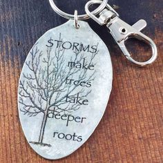 Storms Make Trees Take Deeper Roots Keychain, Spoon Accessory, Inspirational Keychain, Courage Jewel Cute Gifts, Gifts For Mom, Great Gifts, Diy Gifts, Stamped Jewelry, Jewelry Stamping, Encouragement Quotes, Affirmation Quotes, Purse Strap