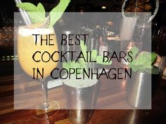 Copenhagen is a true cocktail mecca - everywhere you turn there's a cocktail place! Here are the top 5 BEST cocktail bars in Copenhagen - for all budgets.