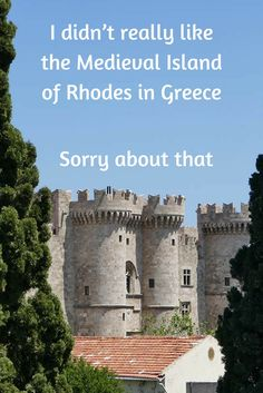 I didn't really like the Medieval Island of Rhodes in Greece. Rhodes  (pronounced rho-dos) is an odd little place, with a highly controversial history. Visiting the Medieval Island of Rhodes in Greece, to be quite honest, was not one of my favorite destinations. Sorry about that.